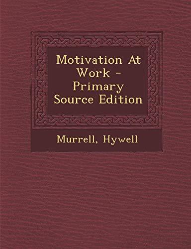 9781295050642: Motivation at Work