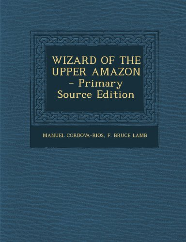 9781295051229: WIZARD OF THE UPPER AMAZON