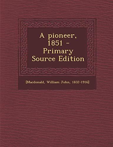 9781295054794: A pioneer, 1851