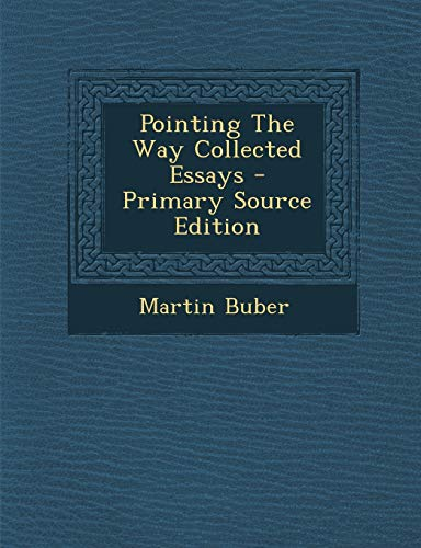 9781295055210: Pointing The Way Collected Essays - Primary Source Edition