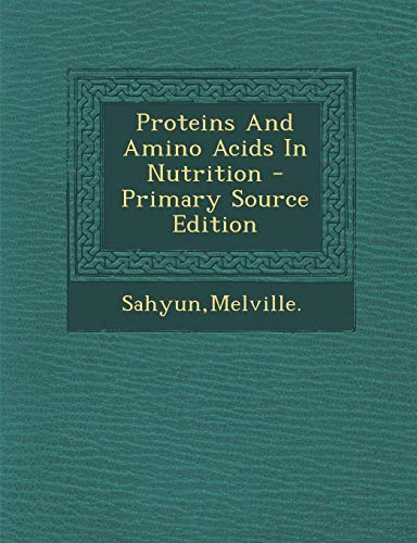 9781295057429: Proteins And Amino Acids In Nutrition