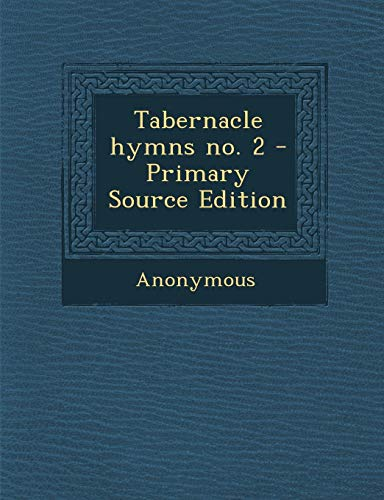 9781295057436: Tabernacle hymns no. 2 - Primary Source Edition