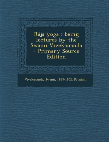 9781295058228: Râja yoga: being lectures by the Swâmi Vivekânanda