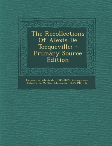 9781295059997: The Recollections Of Alexis De Tocqueville; - Primary Source Edition