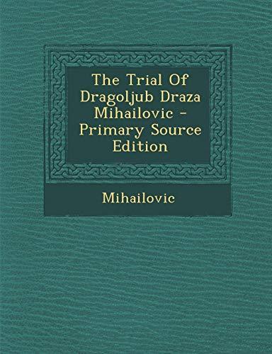 9781295061815: The Trial Of Dragoljub Draza Mihailovic