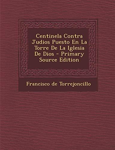9781295066056: Centinela Contra Judios Puesto En La Torre de La Iglesia de Dios - Primary Source Edition