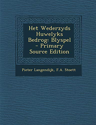 9781295069385: Het Wederzyds Huwelyks Bedrog: Blyspel (Dutch Edition)