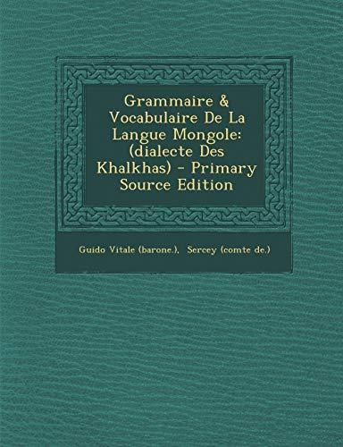 9781295069675: Grammaire & Vocabulaire de La Langue Mongole: (Dialecte Des Khalkhas)