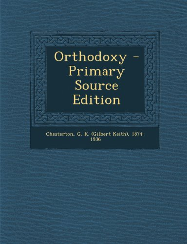 9781295078097: Orthodoxy - Primary Source Edition
