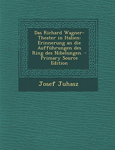 9781295078684: Das Richard Wagner-Theater in Italien: Erinnerung an die Aufführungen des Ring des Nibelungen. - Primary Source Edition (German Edition)