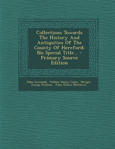 9781295080250: Collections Towards The History And Antiquities Of The County Of Hereford: No Special Title...