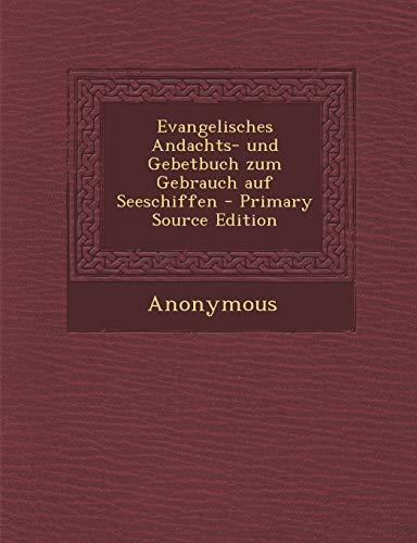 9781295092024: Evangelisches Andachts- und Gebetbuch zum Gebrauch auf Seeschiffen (German Edition)