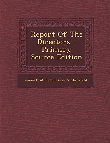 9781295094769: Report Of The Directors - Primary Source Edition