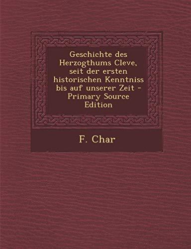 9781295097715: Geschichte des Herzogthums Cleve, seit der ersten historischen Kenntniss bis auf unserer Zeit (German Edition)
