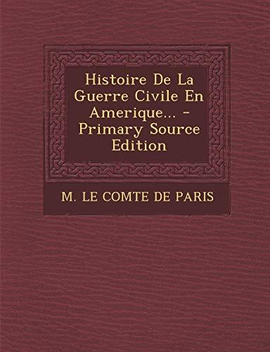 9781295102365: Histoire De La Guerre Civile En Amerique... (French Edition)