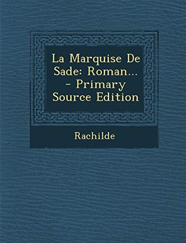 9781295103447: La Marquise De Sade: Roman... - Primary Source Edition (French Edition)