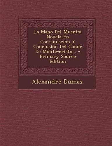 9781295116720: La Mano Del Muerto: Novela En Continuacion Y Conclusion Del Conde De Monte-cristo...