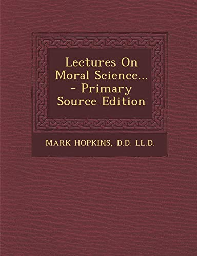 9781295119615: Lectures On Moral Science... - Primary Source Edition