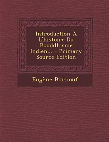 9781295121052: Introduction À L'histoire Du Bouddhisme Indien... (French Edition)