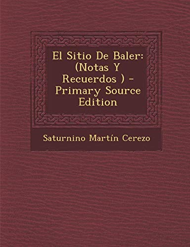 9781295129188: El Sitio De Baler: (Notas Y Recuerdos ) (Spanish Edition)