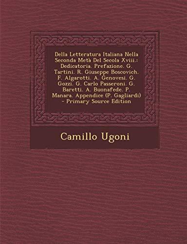 9781295131990: Della Letteratura Italiana Nella Seconda Metà Del Secola Xviii.: Dedicatoria. Prefazione. G. Tartini. R. Giuseppe Boscovich. F. Algarotti. A. ... (P. Gagliardi) - Primary S (Italian Edition)