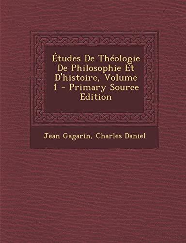 9781295134069: Études De Théologie De Philosophie Et D'histoire, Volume 1