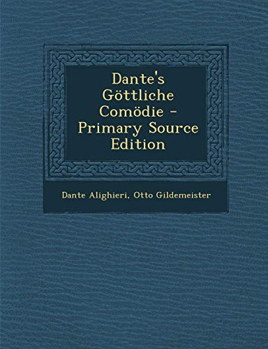 9781295140404: Dante's Göttliche Comödie - Primary Source Edition (German Edition)