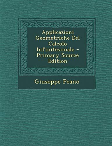 9781295150465: Applicazioni Geometriche Del Calcolo Infinitesimale - Primary Source Edition (Italian Edition)