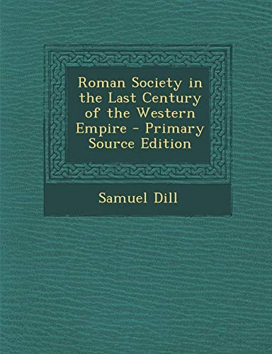 9781295159321: Roman Society in the Last Century of the Western Empire - Primary Source Edition
