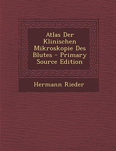 9781295164912: Atlas Der Klinischen Mikroskopie Des Blutes - Primary Source Edition (German Edition)