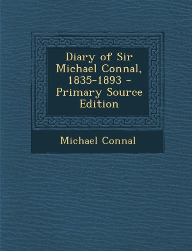 9781295169153: Diary of Sir Michael Connal, 1835-1893 - Primary Source Edition