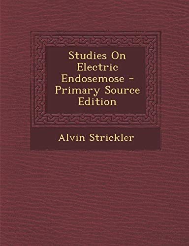 9781295172832: Studies On Electric Endosemose - Primary Source Edition