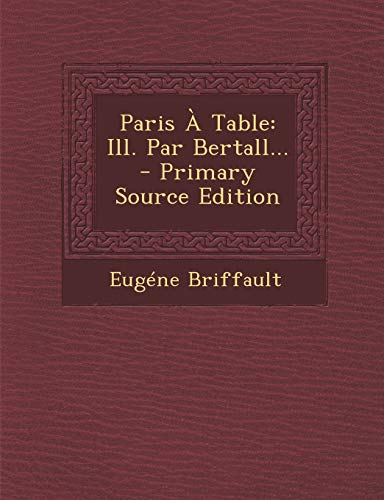 9781295184934: Paris À Table: Ill. Par Bertall... - Primary Source Edition (French Edition)
