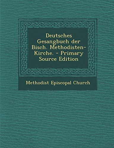 9781295187119: Deutsches Gesangbuch der Bisch. Methodisten-Kirche. (German Edition)