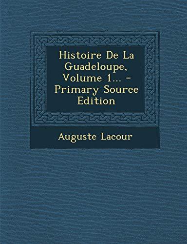 9781295188239: Histoire De La Guadeloupe, Volume 1... (French Edition)