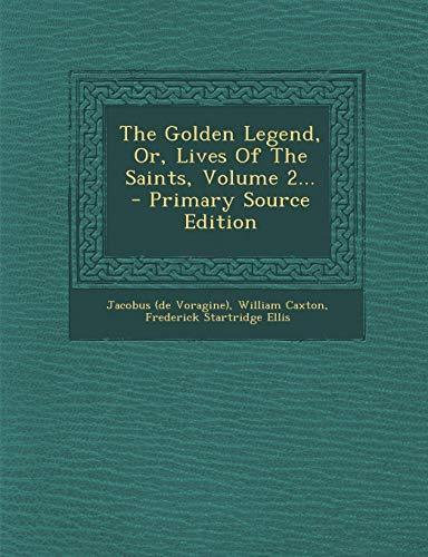 9781295193776: The Golden Legend, Or, Lives Of The Saints, Volume 2...