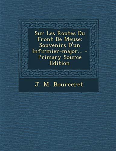 9781295194872: Sur Les Routes Du Front De Meuse: Souvenirs D'un Infirmier-major... (French Edition)