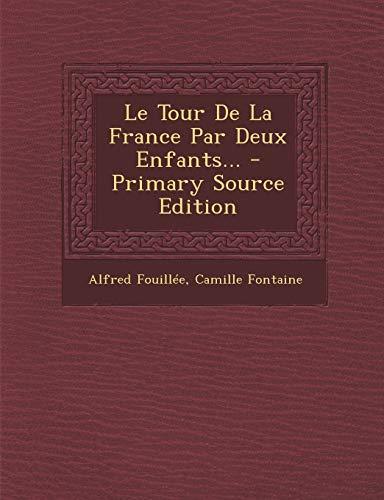 9781295195299: Le Tour De La France Par Deux Enfants... - Primary Source Edition (French Edition)