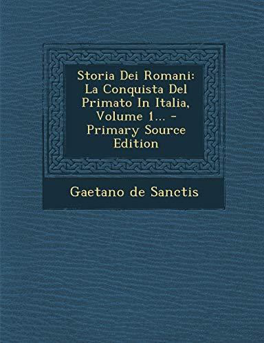 9781295197545: Storia Dei Romani: La Conquista Del Primato In Italia, Volume 1... - Primary Source Edition (Italian Edition)