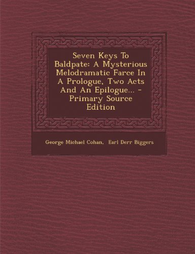 9781295201341: Seven Keys To Baldpate: A Mysterious Melodramatic Farce In A Prologue, Two Acts And An Epilogue...