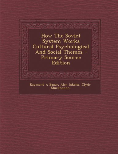 9781295227051: How The Soviet System Works Cultural Psychological And Social Themes