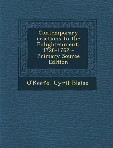 9781295227341: Contemporary reactions to the Enlightenment, 1728-1762