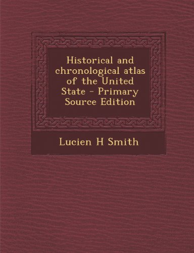 9781295235865: Historical and chronological atlas of the United State