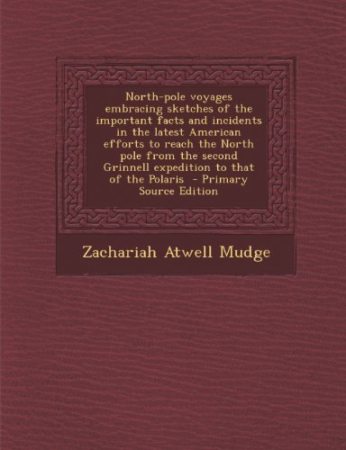 North-Pole Voyages Embracing Sketches of the Important Facts: Zachariah Atwell Mudge