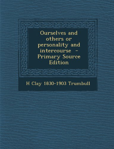 9781295237784: Ourselves and others or personality and intercourse