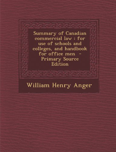 9781295238835: Summary of Canadian commercial law: for use of schools and colleges, and handbook for office men