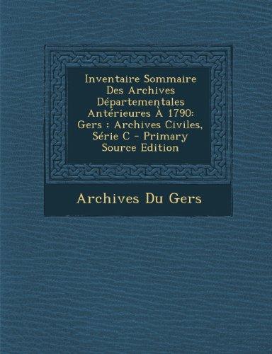 9781295261451: Inventaire Sommaire Des Archives Départementales Antérieures À 1790: Gers : Archives Civiles, Série C - Primary Source Edition (French Edition)