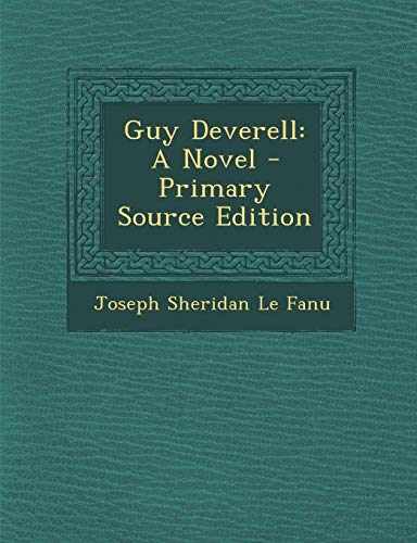 9781295263493: Guy Deverell: A Novel - Primary Source Edition