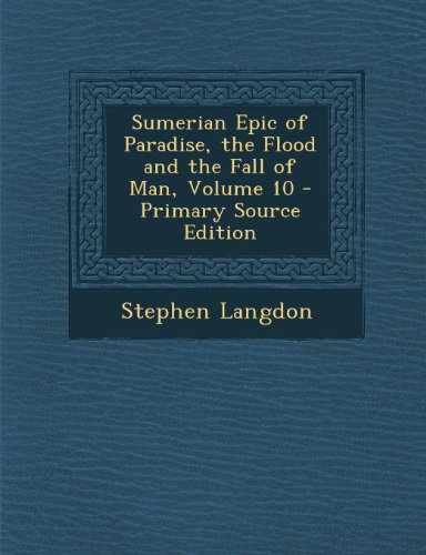 9781295263752: Sumerian Epic of Paradise, the Flood and the Fall of Man, Volume 10