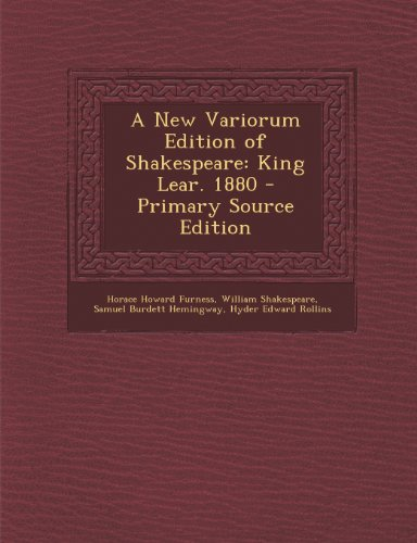 9781295267347: A New Variorum Edition of Shakespeare: King Lear. 1880